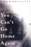 You Can't Go Home Again - Thomas Wolfe