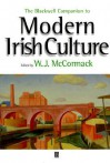 The Blackwell Companion to Modern Irish Cultu - W.J. McCormack