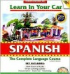 Learn In Your Car Spanish: The Complete Language Course: 3 Level Set (Learn In Your Car) - Henry N. Raymond