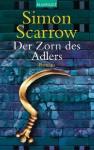 Der Zorn des Adlers: Die Rom-Serie 3 - Roman (German Edition) - Simon Scarrow, Barbara Ostrop