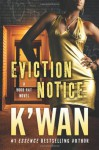 Eviction Notice: A Hood Rat Novel - K'wan