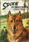 Spike of Swift River - Jack O'Brien, Kurt Wiese