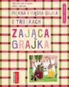 Piękna i mądra bajka o troskach zająca grajka - Paweł Pawlak, Ewa Kozyra-Pawlak