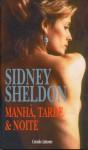 Manhã, Tarde & Noite - Sidney Sheldon