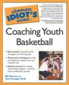 The Complete Idiot's Guide to Coaching Youth Basketball - Bill Gutman, Tom Finnegan
