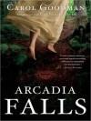Arcadia Falls - Carol Goodman, Jen Taylor