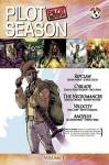Pilot Season, Volume 1 - Jason Aaron, Joe Casey, Joshua Hale Fialkov