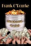 Instant Gold - Frank O'Rourke