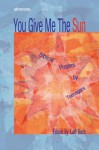 You Give Me the Sun: Biblical Prayers by Teenagers - Carl Koch
