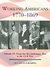 Working Americans 1770-1869: From The Revolutionary War to the Civil War (Working Americans: Volume 9) - Laura Mars-Proietti, Scott Derks, Tony Smith