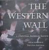 The Western Wall - Michal Ronnen Safdie, Yehuda Amichai