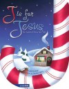 J Is for Jesus: The Sweetest Story Ever Told - Crystal Bowman
