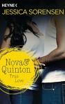 Nova & Quinton. True Love: Nova & Quinton 1 - Roman - Jessica Sorensen, Sabine Schilasky