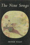 The Nine Songs: A Study of Shamanism in Ancient China - Qu Yuan, Arthur Waley