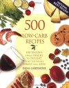 500 Low-Carb Recipes: 500 Recipes, from Snacks to Dessert, That the Whole Family Will Love - Dana Carpender