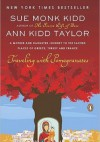 Traveling with Pomegranates: A Mother and Daughter Journey to the Sacred Places of Greece, Turkey, and France by Sue Monk Kidd, Ann Kidd Taylor - Sue Monk Kidd, Ann Kidd Taylor
