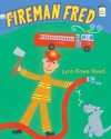Fireman Fred - Lynn Rowe Reed