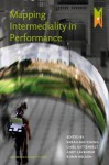 Mapping Intermediality in Performance - Sarah Bay-Cheng, Chiel Kattenbelt, Andy Lavender, Robin Nelson