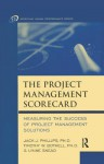 The Project Management Scorecard: Measuring The Success Of Project Management Solutions - Jack J. Phillips, G. Lynne Snead