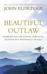 Beautiful Outlaw - John Eldredge