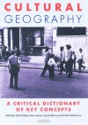 Cultural Geography: A Critical Dictionary of Key Ideas - David Sibley, Peter Jackson, David Atkinson, Neil Washbourne, Peter Jackson