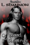 Of Blood and Blessings - L. Shannon