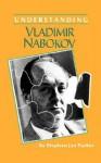 Understanding Vladimir Nabokov - Stephen Jan Parker, Matthew J. Bruccoli