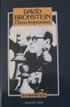 David Bronstein--Chess Improviser - Boris Samoilovich Vainshtein, Kenneth P. Neat