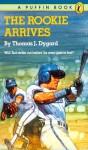 The Rookie Arrives - Thomas J. Dygard