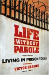 Life Without Parole: Living in Prison Today - Victor Hassine, Ania Dobrzanska, Robert Johnson