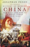 The Penguin History of Modern China: The Fall and Rise of a Great Power, 1850-2009 - Jonathan Fenby