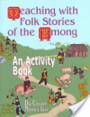 Teaching with Folk Stories of the Hmong: An Activity Book (Learning Through Folklore Series) - Dia Cha, Norma J. Livo
