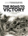 The road to victory: From Pearl Harbor to Okinawa - Dale A. Dye, Robert O'Neill