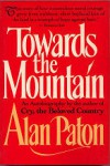 Towards the Mountain - Alan Paton
