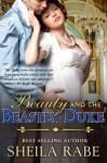 Beauty and the Beastly Duke - Sheila Rabe