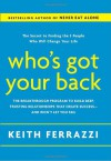Who's Got Your Back: The Breakthrough Program to Build Deep, Trusting Relationships That Create Success--And Won't Let You Fail - Keith Ferrazzi