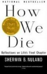 How We Die: Reflections on Life's Final Chapter (Library) - Sherwin B. Nuland