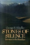 Stones of Silence: Journeys in the Himalaya - George B. Schaller