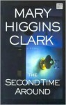 Second Time Around, The - Mary Higgins Clark