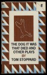 The Dog It Was That Died, And Other Plays - Tom Stoppard