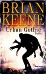 Urban Gothic (German Edition) - Brian Keene