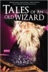 Tales of an Old Wizard - Jennifer Loiske, Marie Godley, Megan Godley, Elizabeth Glanville, Laura Warnes