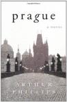 Prague: A Novel - Arthur Phillips