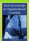 Tacit Knowledge in Organizational Learning - Peter Busch