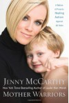 Mother Warriors: A Nation of Parents Healing Autism Against All Odds - Jenny McCarthy