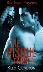 The Risque Target - Kelly Gendron