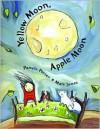 Yellow Moon, Apple Moon - Pamela Porter, Matt James