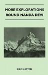 More Explorations Round Nanda Devi - Eric Shipton