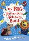 Driver Dan's Story Train: My Big Driver Dan Activity Book - Rebecca Elgar