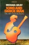 The Art of Bob Dylan: Song & Dance Man - Michael Gray
